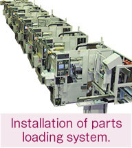 Installation of parts loading system.